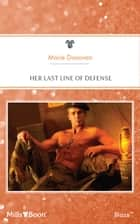 Her Last Line Of Defense ebook by Marie Donovan