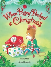 When Posey Peeked at Christmas ebook by Ann Dixon,Anne Kennedy