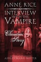 Interview with the Vampire: Claudia's Story - A dark and beautiful graphic novel adaptation of a cult classic ebook by Anne Rice