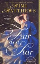 Fair as a Star ebook by Mimi Matthews