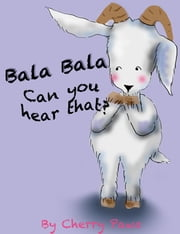 Bala Bala Can you hear that? ebook by Cherry Paws