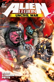 Alien Legion: Uncivil War #4 ebook by Chuck Dixon,Larry Stroman,Potts Carl