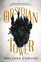 The Obsidian Tower ebook by Melissa Caruso
