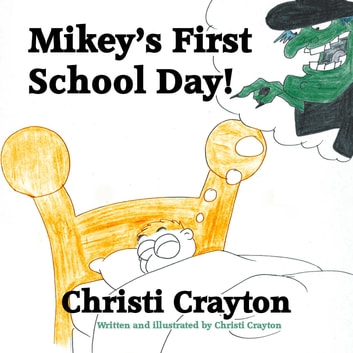 Mikey's First School Day ebook by Christi Crayton