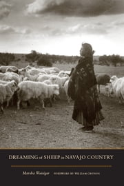 Dreaming of Sheep in Navajo Country ebook by Marsha Weisiger,William Cronon