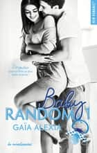 Baby random - tome 1 ebook by Gaia Alexia