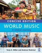 World Music Concise Edition - A Global Journey - Paperback & CD Set Value Pack ebook by Terry E. Miller, Andrew Shahriari