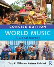 World Music Concise Edition - A Global Journey - Paperback & CD Set Value Pack ebook by Terry E. Miller,Andrew Shahriari