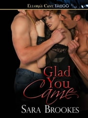 Glad You Came ebook by Sara Brookes