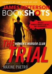 The Trial: A BookShot - A Women's Murder Club Story ebook by James Patterson,Maxine Paetro
