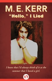 """Hello,"" I Lied ebook by M. E. Kerr"
