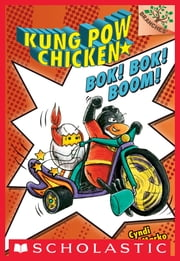 Kung Pow Chicken #2: Bok! Bok! Boom! (A Branches Book) ebook by Cyndi Marko,Cyndi Marko