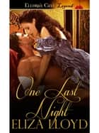 One Last Night ebook by Eliza Lloyd
