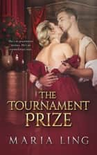 The Tournament Prize ebook by Maria Ling