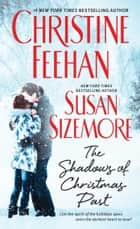 The Shadows of Christmas Past ebook by Christine Feehan,Susan Sizemore