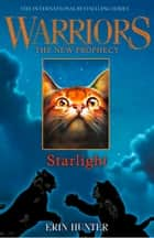 STARLIGHT (Warriors: The New Prophecy, Book 4) ebook by Erin Hunter