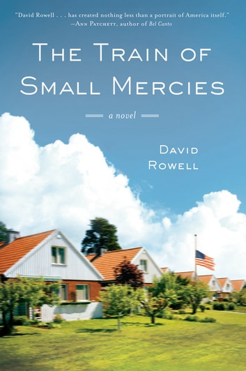 The Train of Small Mercies ebook by David Rowell