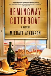 Hemingway Cutthroat - A Mystery ebook by Michael Atkinson