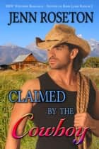 Claimed by the Cowboy (BBW Romance – Sisters of Rose Lark Ranch 2) - Sisters of Rose Lark Ranch, #2 ebook by Jenn Roseton