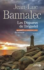 Les Disparus de Trégastel ebook by Jean-Luc BANNALEC