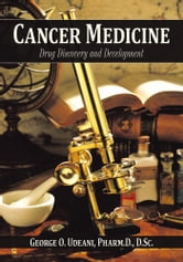 Cancer Medicine - Drug Discovery and Development ebook by George O. Udeani, Pharm.D., D.Sc.