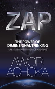 ZAP - The Power of Dimensional Thinking ebook by Awori Achoka
