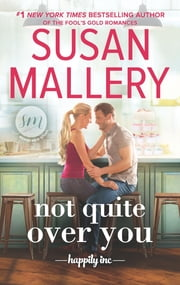 Not Quite Over You ebook by Susan Mallery