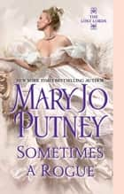 Sometimes a Rogue ebook by Mary Jo Putney
