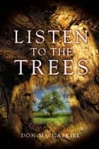 Listen to the Trees ebook by Don MacCaskill