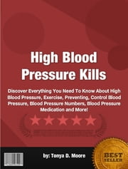 High Blood Pressure Kills ebook by Tonya D. Moore