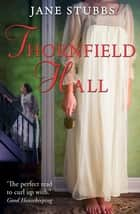 Thornfield Hall - A novel of Jane Eyre below stairs ebook by Jane Stubbs