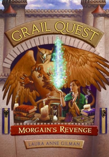 Grail Quest #2: Morgain's Revenge ebook by Laura Gilman