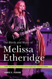 The Words and Music of Melissa Etheridge ebook by James E. Perone