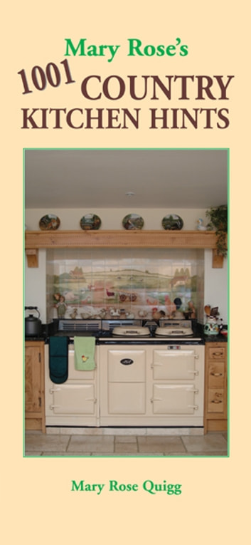 Mary Rose's 1001 Country Kitchen Hints ebook by Mary Rose Quigg