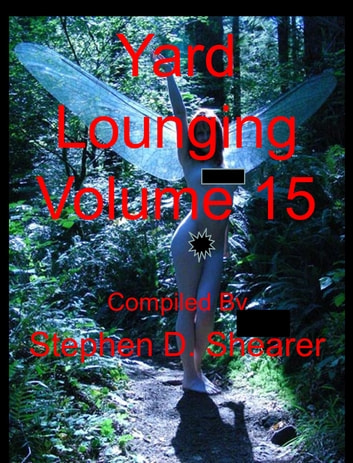 Yard Lounging Volume 15 ebook by Stephen Shearer