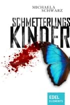 Schmetterlingskinder ebook by Michaela Schwarz