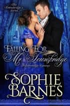 Falling for Mr. Townsbridge - The Townsbridges, #4 ebook by Sophie Barnes