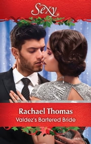 Valdez's Bartered Bride ebook by Rachael Thomas
