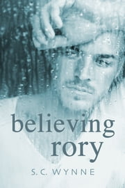 Believing Rory ebook by S.C. Wynne