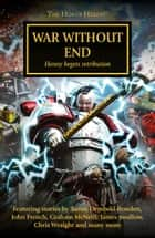 War Without End ebook by Aaron Dembski-Bowden, Andy Smillie, Chris Wraight,...