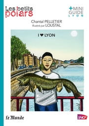 I love Lyon ebook by Loustal, Chantal Pelletier