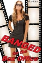 Banged for the Box Office ebook by Cindel Sabante