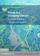 Floods in a Changing Climate - Hydrologic Modeling ebook by P. P. Mujumdar, D. Nagesh Kumar