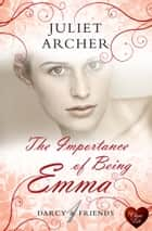 The Importance of Being Emma (Choc Lit) ebook by Juliet Archer