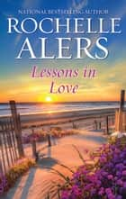 Lessons in Love - An Urban Undercover Love Story ebook by Rochelle Alers