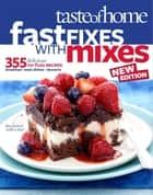 Taste of Home Fast Fixes with Mixes New Edition - 314 Delicious No-Fuss Recipes ebook by Taste Of Home