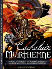 Cuchulain Of Muirthemne ebook by Lady Augusta Gregory