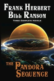 The Pandora Sequence - The Jesus Incident, The Lazarus Effect, The Ascension Factor ebook by Frank Herbert,Bill Ransom