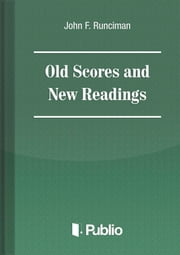 Old Scores and New Readings ebook by John F. Runciman