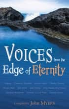 Voices from the Edge of Eternity ebook by John Myers
